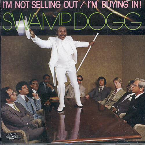 Swamp Dogg - I'm Not Selling Out / I'm Buying In! (CD, Album, RE) - NEW