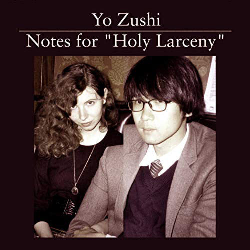 "Yo Zushi - Notes For ""Holy Larceny"" (CD, Album) - USED"