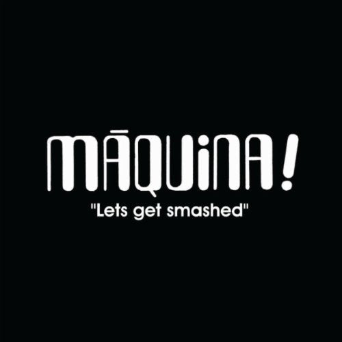 Máquina - Lets Get Smashed (CD, Comp, RM) - NEW