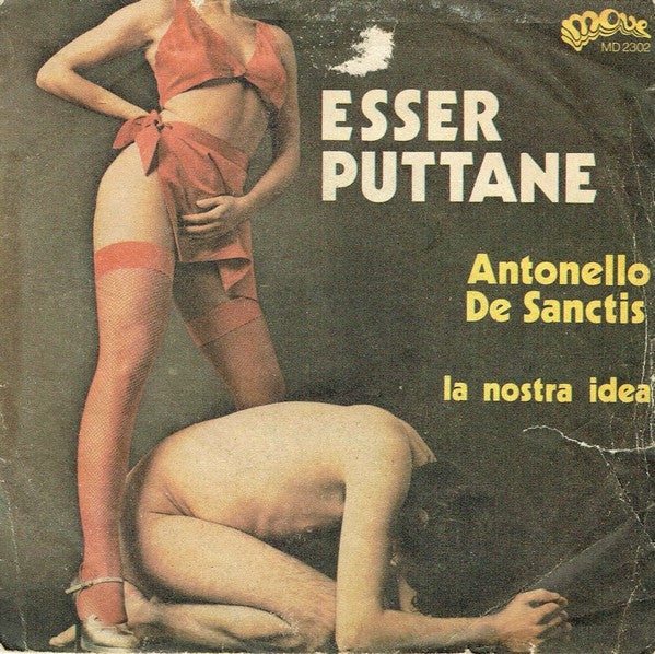 "Antonello De Sanctis - Esser Puttane (7"", Single) - USED"