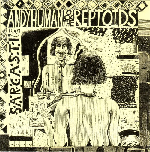"Andy Human And The Reptoids - Sarcastic (7"", EP, Ltd, Num) - NEW"
