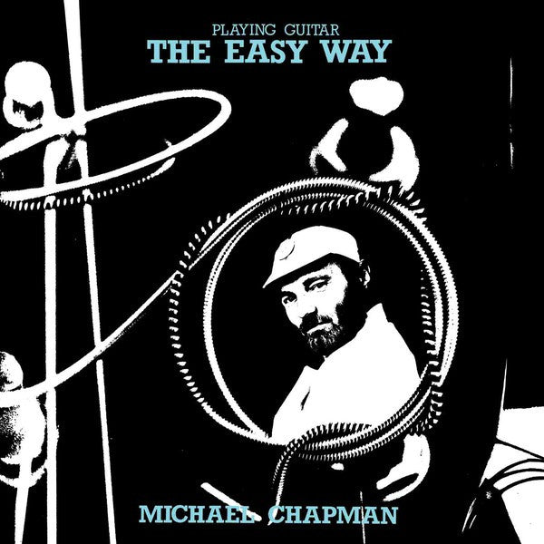 Michael Chapman (2) - Playing Guitar - The Easy Way (CD, Album, RE, RM) - NEW