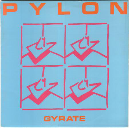 Pylon (4) - Gyrate (LP, Album) - USED