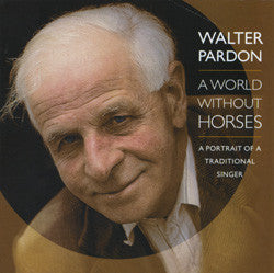 Walter Pardon - A World Without Horses (CD) - USED