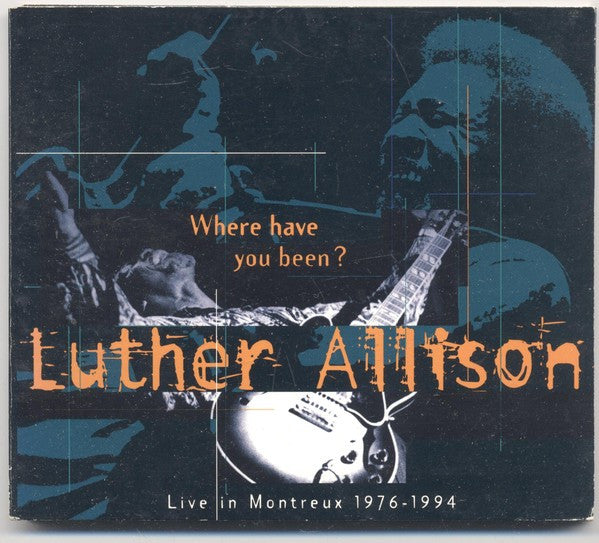 Luther Allison - Where Have You Been? - Live In Montreux 1976 - 1996 (CD, Comp, Dig) - USED