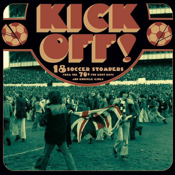 Various - Kick Off! - 18 Soccer Stompers From The 70's (CD, Comp, Unofficial) - NEW