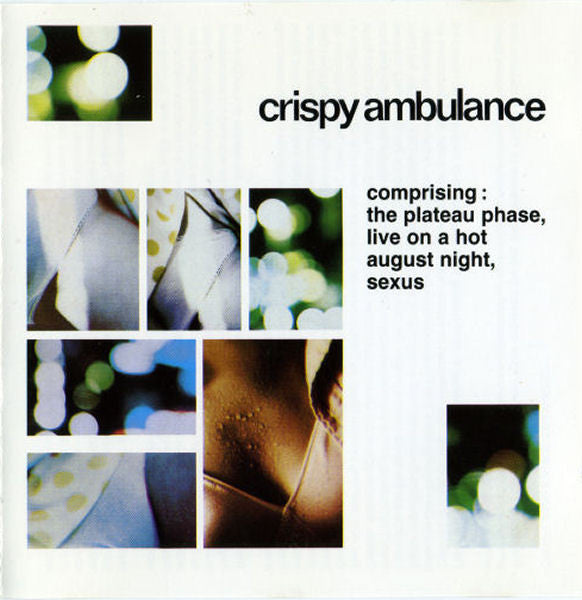 Crispy Ambulance - Comprising : The Plateau Phase, Live On A Hot August Night, Sexus (CD, Comp) - USED