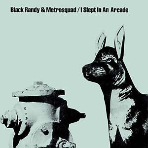 "Black Randy & The Metrosquad - I Slept In An Arcade  (7"", Single, RE) - NEW"