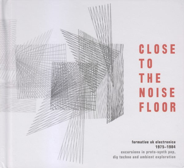 Various - Close To The Noise Floor (Formative UK Electronica 1975-1984) (4xCD, Comp + Box) - NEW