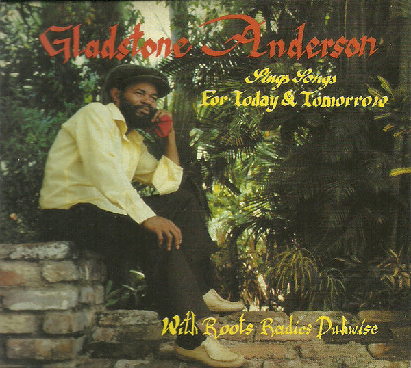 Gladstone Anderson / The Roots Radics - Sings Songs For Today And Tomorrow / Radical Dub Session (2xCD, Album, Comp, RE) - NEW