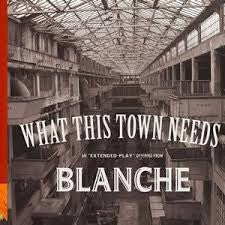 Blanche (2) - What This Town Needs EP (CD, EP, Enh, Gat) - USED