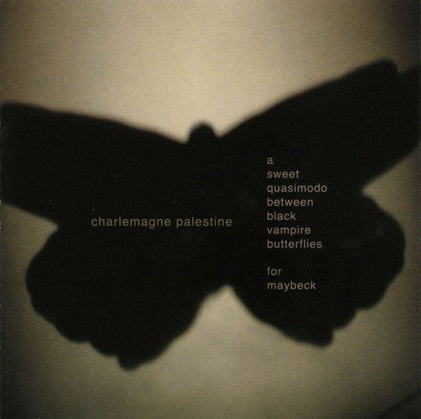 Charlemagne Palestine - A Sweet Quasimodo Between Black Vampire Butterflies For Maybeck (CD, Album) - USED