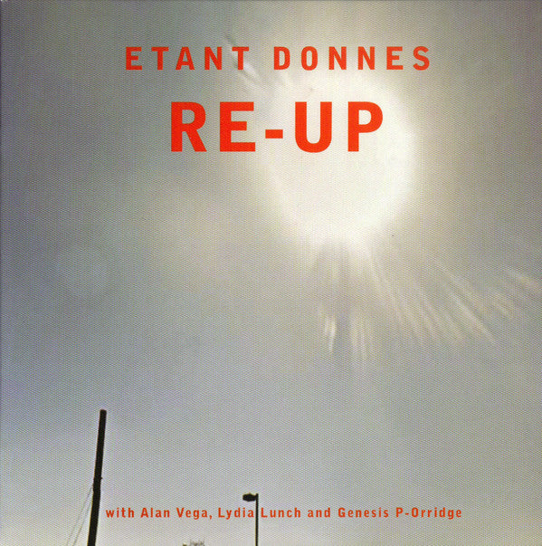Etant Donnes* With Alan Vega, Lydia Lunch And Genesis P-Orridge - Re-Up (CD, Album, RE) - USED