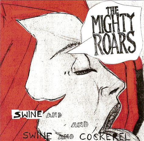 The Mighty Roars - Swine And Cockerel (CD, Album) - USED