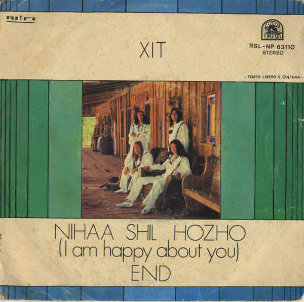 "XIT (4) - Nihaa Shil Hozho (I Am Happy About You) / End (7"") - USED"