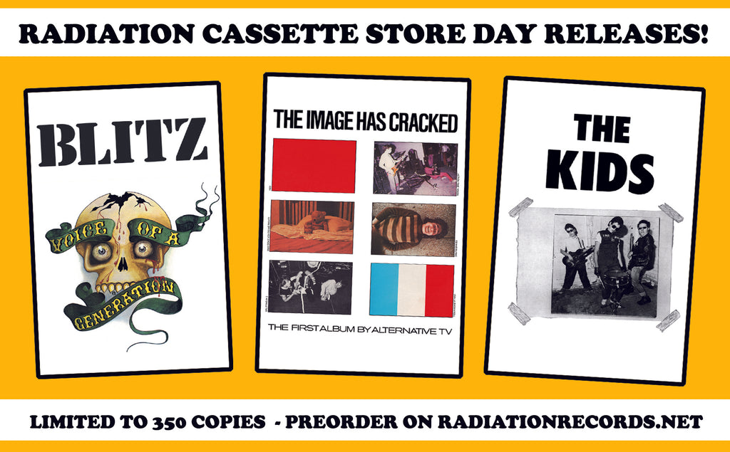 RADIATION *CASSETTE STORE DAY 2017* RELEASES BUNDLE: Blitz, Alternative TV, Kids WHOLE PACKAGE!