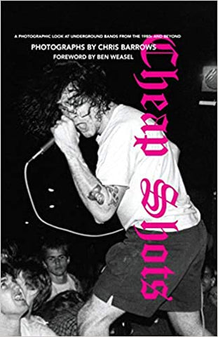 Cheap Shots: A Photographic Look at Underground Bands Through the 80s PHOTO BOOK