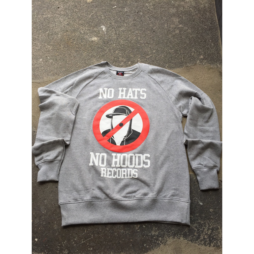 No Hats No Hoods Grey Sweatshirt