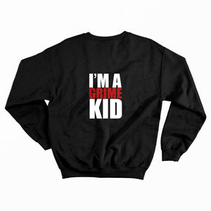 I'm A Grime Kid Black Sweatshirt