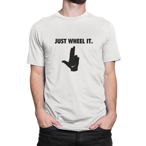Just Wheel It T-Shirt