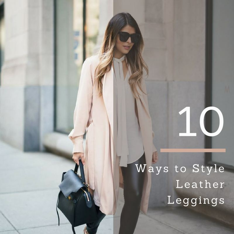 Leather Leggings Styled 10 Ways