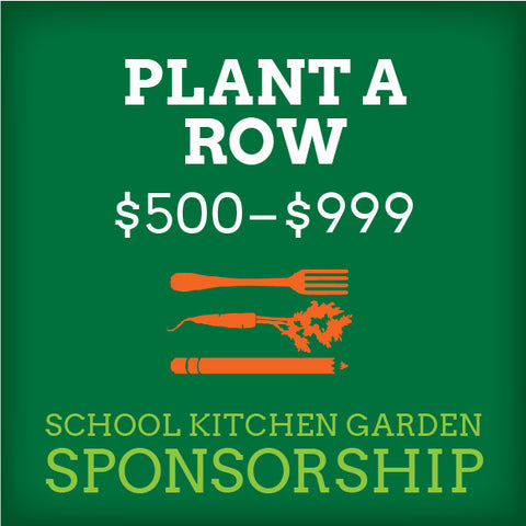 School Kitchen Garden Sponsor – Plant a Row