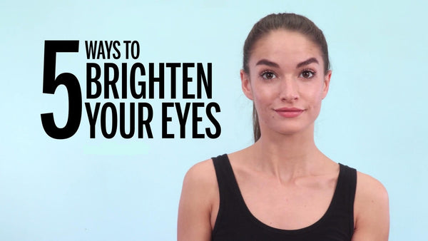 5 Ways to Brighten Your Eyes and Look More Awake