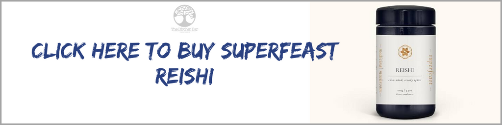 Click here to buy SuperFeast Reishi
