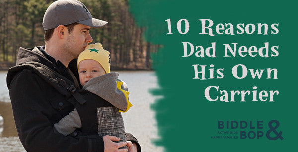 10 Reasons Dad Needs His Own Carrier This Holiday