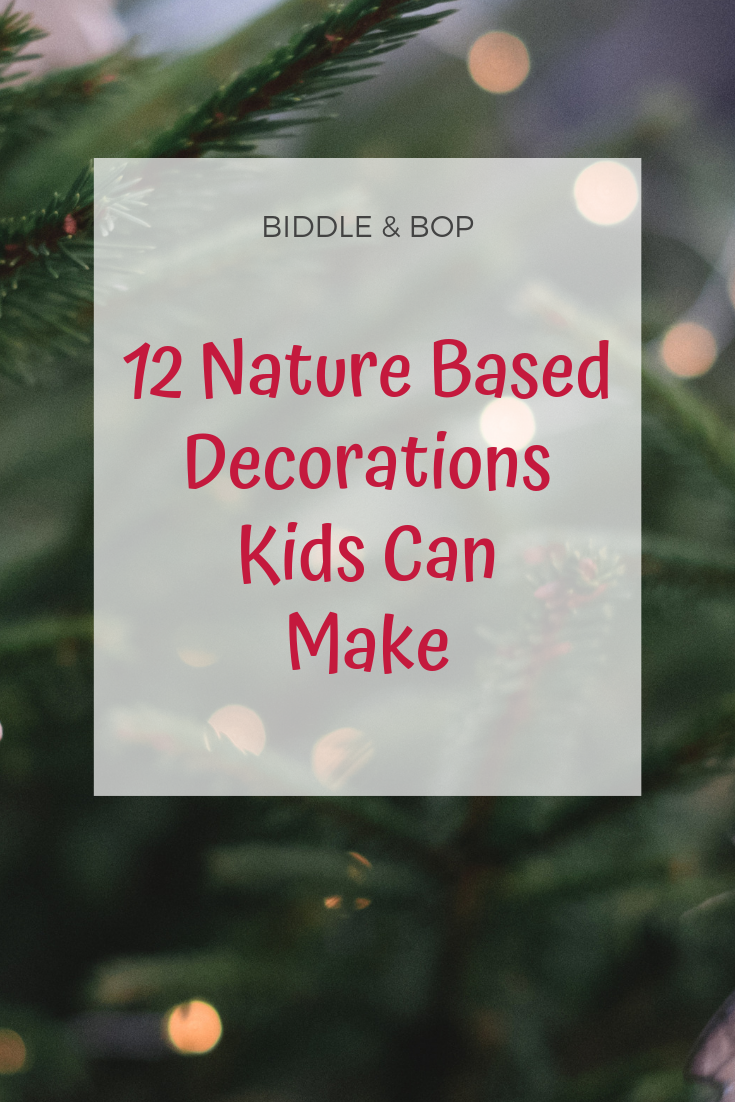 12 Natural Christmas Decorations to Make with Your Kids