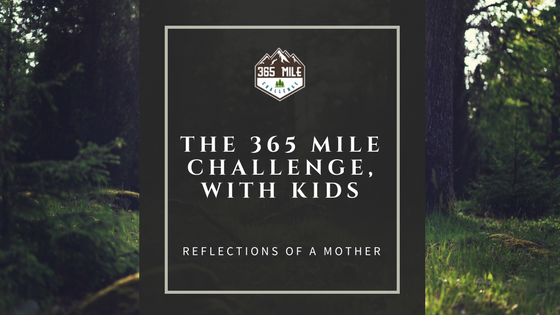 hiking with children for the 365 mile challenge - one mother's reflections and reasons