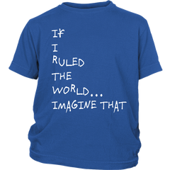 If I Ruled the World... Youth Tee