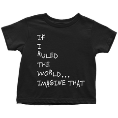 If I Ruled the World... Toddler Tee