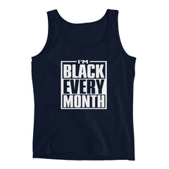 I'm Black Every Month - Womens Tank