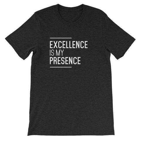 Excellence is my presence!