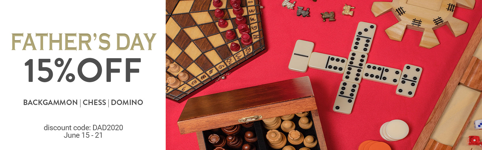 Father's Day Sale: 15% Off Backgammon, Chess and Dominos