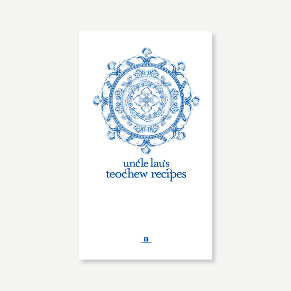 Heritage Cookbooks: Uncle Lau's Teochew Recipes - SCENE SHANG