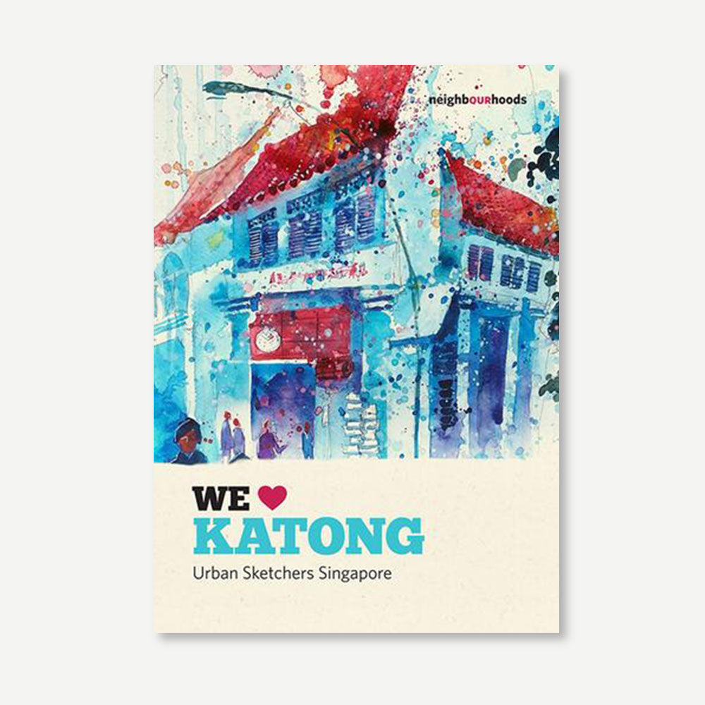 Our Neighbourhoods: We Love Katong