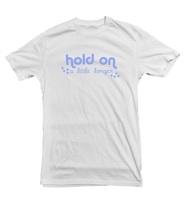 Hold On A Little Longer TeeTees|Wearable Therapy|Tokii|Fashion|Women's Clothing|Men's Clothing|Stand Up|Speak Up|Mental Health|Awearness|Stop the Stigma