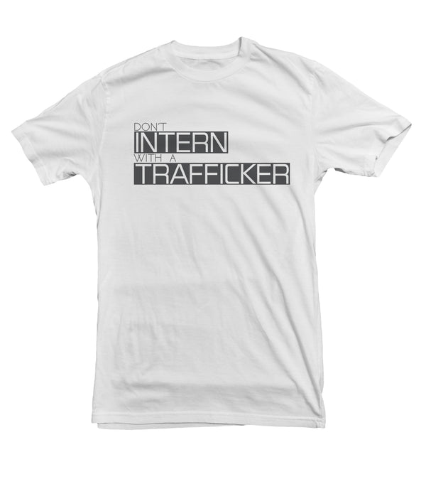 Don't Intern with Traffickers TeeTees|Wearable Therapy|Tokii|Fashion|Women's Clothing|Men's Clothing|Stand Up|Speak Up|Mental Health|Awearness|Stop the Stigma