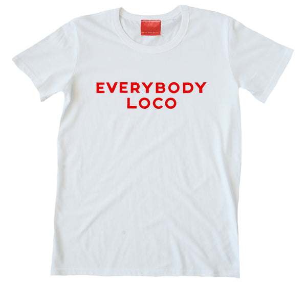 Everybody Loco T-Shirt