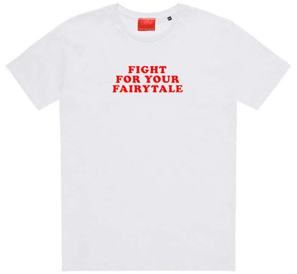Fight For Your Fairytale White T-Shirt