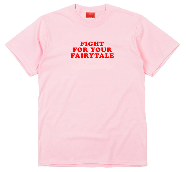 Fight For Your Fairytale Pink T-Shirt