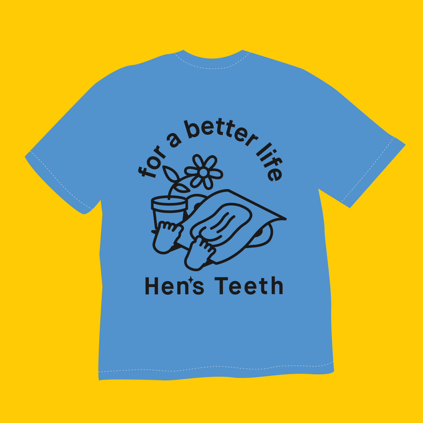 Hen's Teeth: For a Better Life Tee (Blue) - Hen's Teeth Store