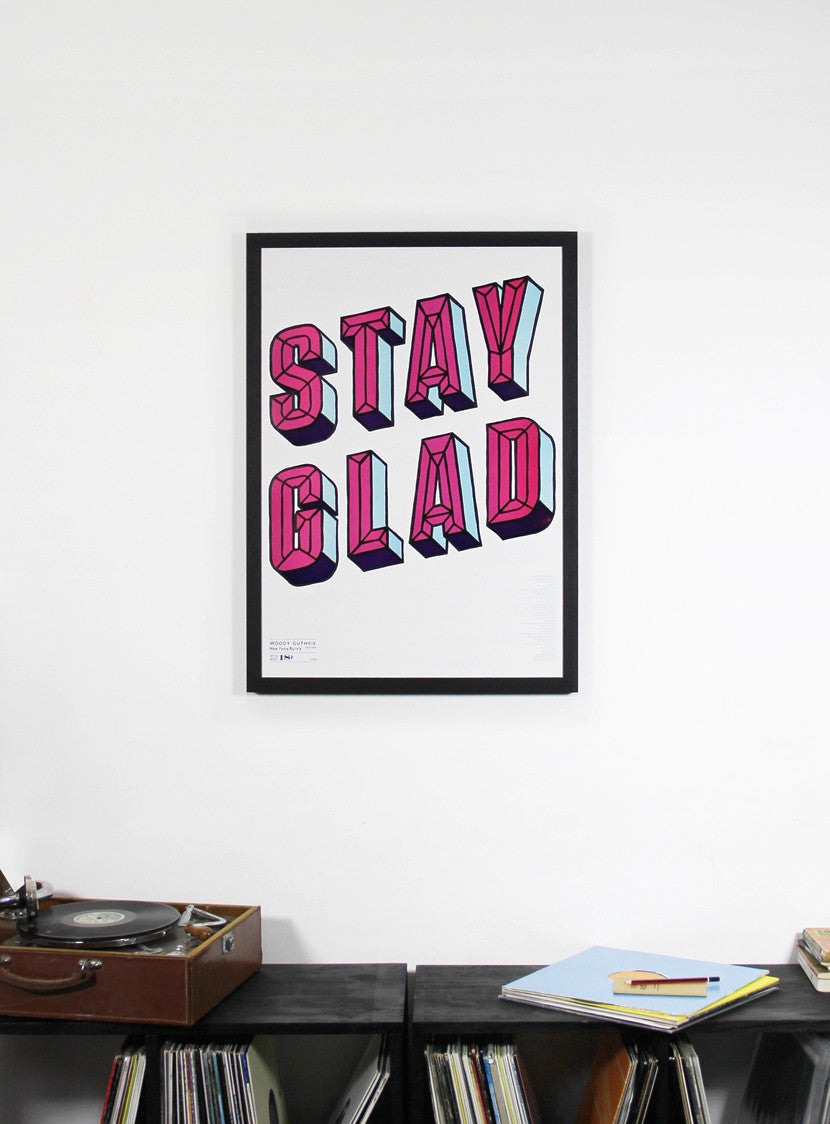 Stay Glad One Strong Arm Irish screenprint limited edition framed on wall