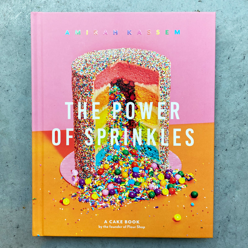 Power of Sprinkles: A Cake Book by the Founder of Flour Shop - Hen's Teeth Store