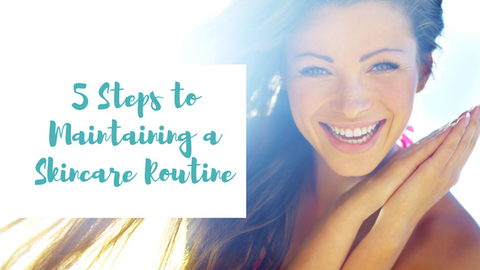 5 Steps to Maintaining a Healthy Skincare Routine
