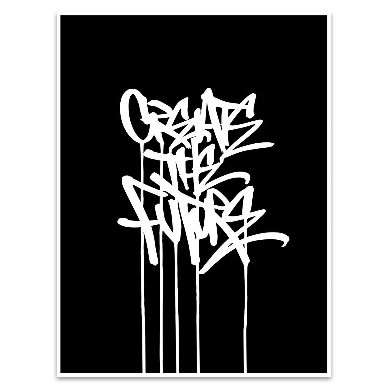 Create The Future | Black | 18x24 - Bisco Smith