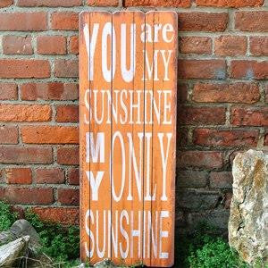 "sign - you are my sunshine my only sunshine - 12""X31"""