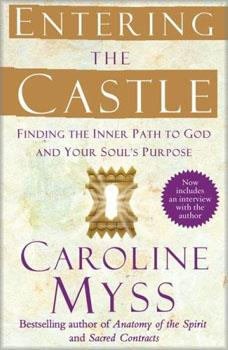 Entering the Castle by Caroline Myss